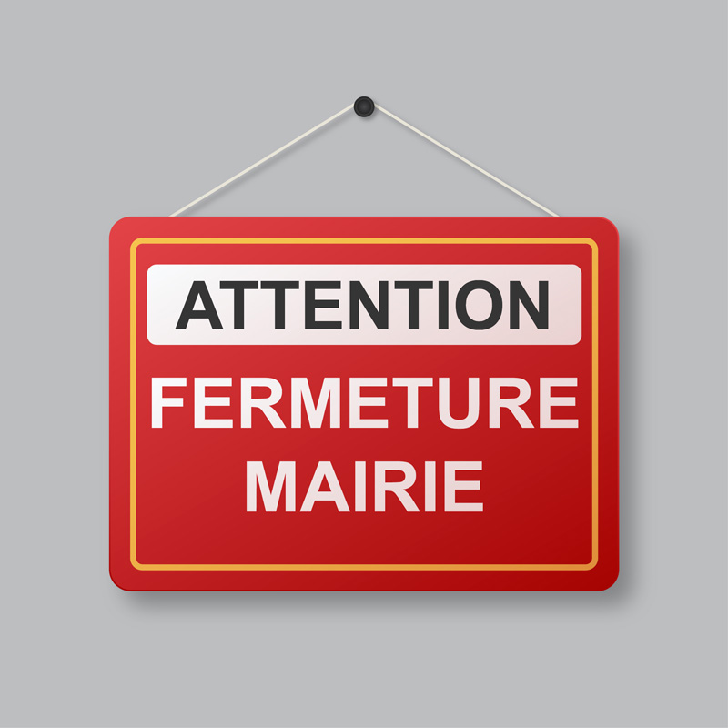 Attention fermeture mairie